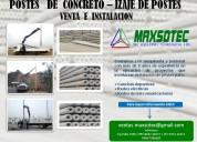 Izaje de postes de concreto / venta e instalacion / maxsotec eirl/lima /contactenos